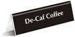 De-Caf Coffee Office Tabletop Tent Sign